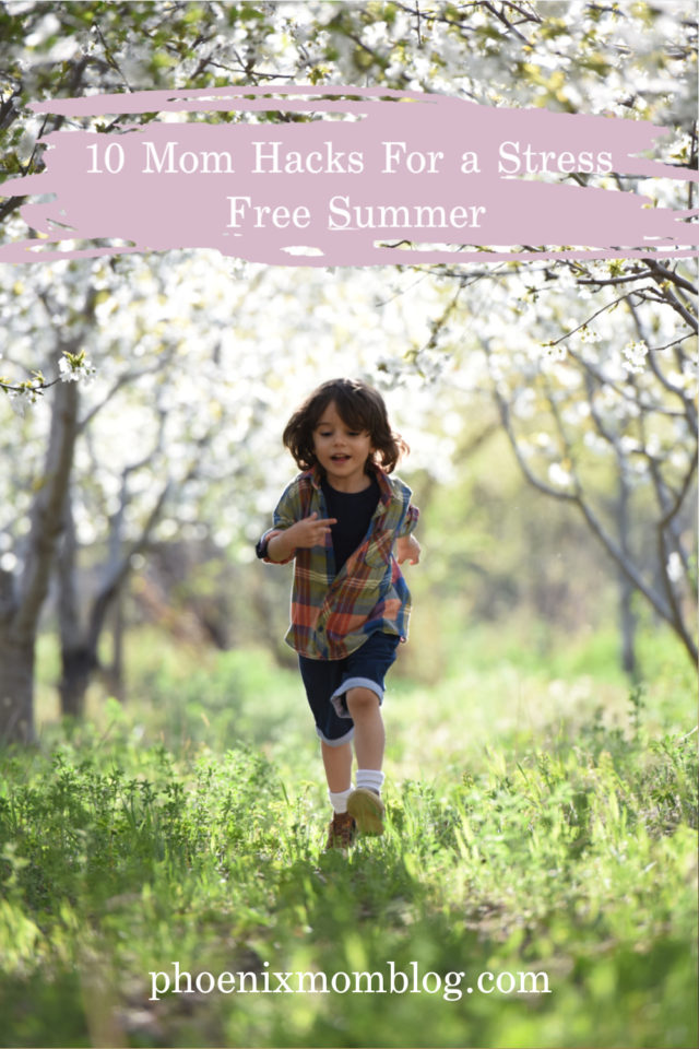 10 Mom Hacks For a Stress Free Summer - Phoenix Mom Blog